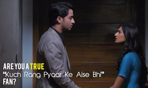 "Are You A True ""Kuch Rang Pyaar Ke Aise Bhi"" Fan?"
