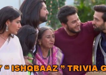 Ishqbaaz Trivia : How Well Do YOU Know The Show?