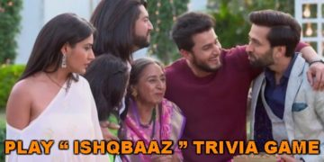 "Play ""Ishqbaaz"" Trivia Game"