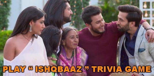 "Play ""Ishqbaaz"" Trivia Game"
