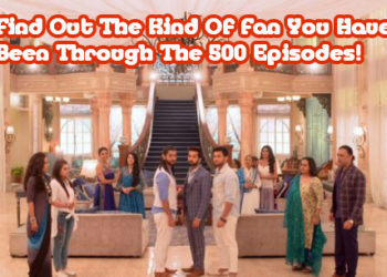 Ishqbaaz Trivia – Find Out The Kind Of Fan You Have Been Through The 500 Episodes! – FUN QUIZ