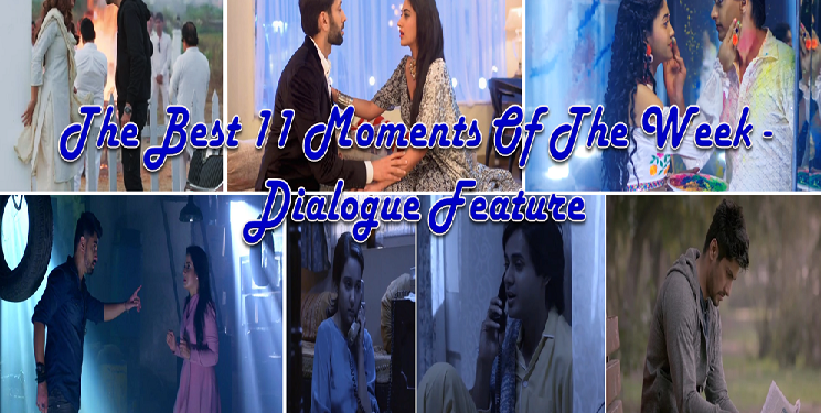 The Best 11 MOMENTS Of The Week – DIALOGUE FEATURE IN GRAPHICS