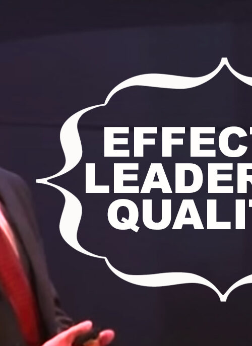 Effective Leadership quality