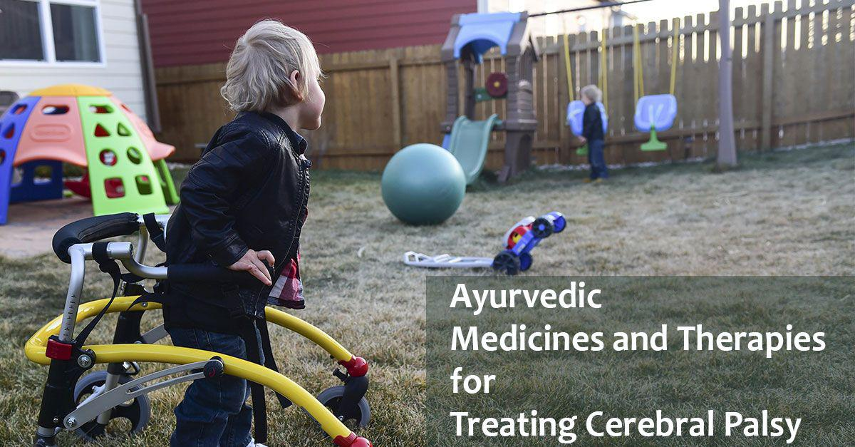 Ayurvedic Medicines and Therapies for Treating Cerebral Palsy