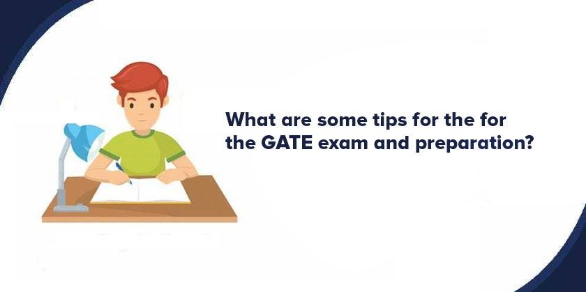 What are some tips for the GATE exam and preparation?