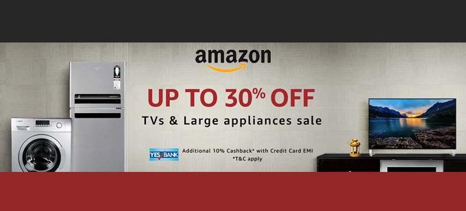 Amazon TV & Large Appliances Sale :  Upto 30% OFF