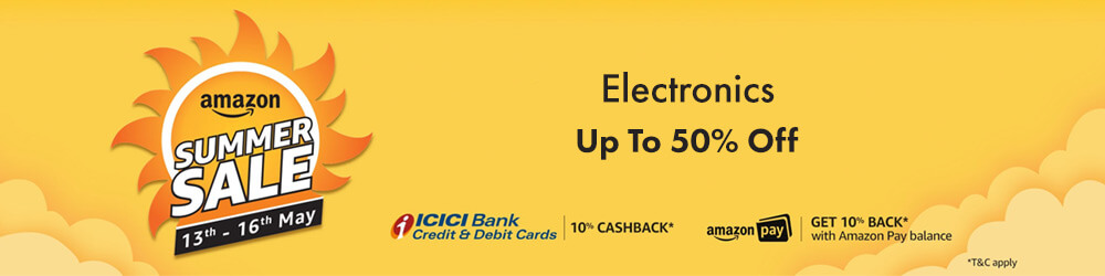 Amazon Great Indian Summer Sale Offers on Electronics - Stay a Step ahead with Latest Technology