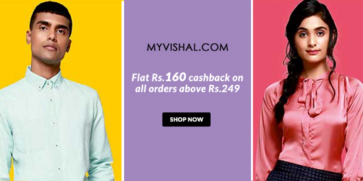 My Vishal Rs.249 Store is Live, Shop & Get Flat Rs.160 Cashback