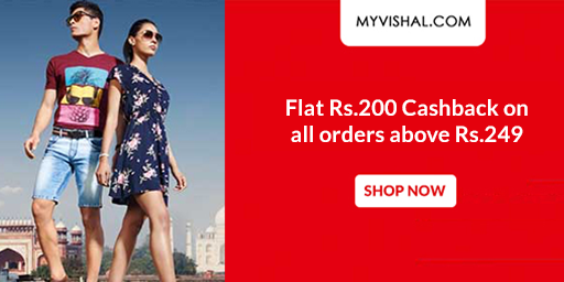 My Vishal Rs.249 Store is Live, Shop & Get Flat Rs.200 Cashback
