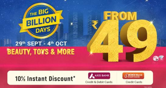 The Big Billion Days | Beauty, Toys & more Starting from Rs. 49 + Extra 10% Off on Axis Bank Cards & ICICI Credit Cards (29th Sept-4th Oct)