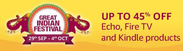 Great Indian Festival | Upto 45% Off on Echo, Fire TV & Kindle + 10% Instant Discount/Bonus Offers via SBI Cards (29th Sept - 4th Oct)