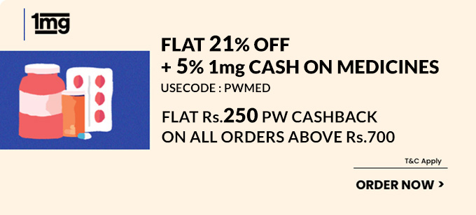 PW EXCLUSIVE | Flat 21% Off + 5% 1mg Cash only For Medicines