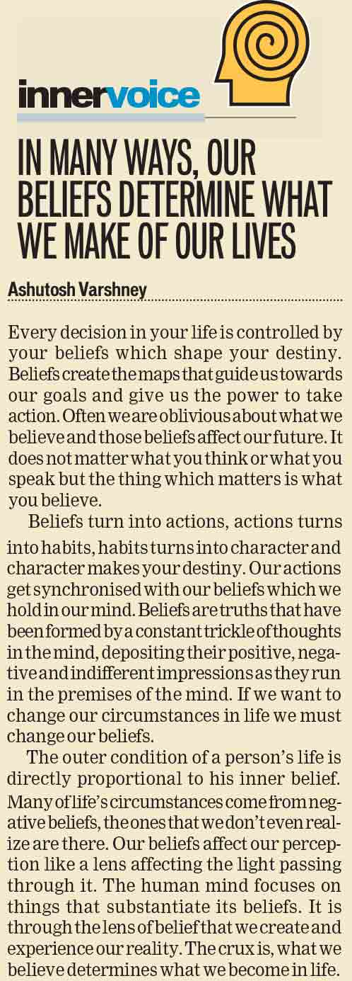 In many ways, our beliefs determine what we make of our lives