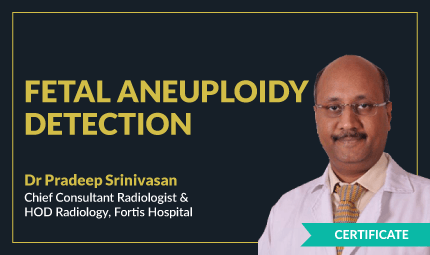 Certificate Course in Fetal Aneuploidy Detection