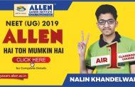 ALLEN Classroom Student Nalin Khandelwal tops NEET-UG 2019. Know his Success Story.