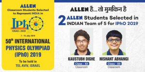 ALLEN Students Outshine in International Physics Olympiads IPhO 2019