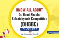Dr. Homi Bhabha Balvaidnyanik Competition (DHBBC): Eligibility, Schedule, Syllabus, Exam Pattern, Free Sample Papers