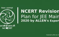 NCERT Revision Plan for JEE Main 2020 – Revision Strategy for JEE Main (January Attempt) by ALLEN Experts