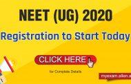 NEET (UG) 2020 Registration process begins : Check Details Here