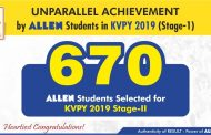 670 ALLEN Students selected for KVPY 2019 Stage II. Interviews will be held from 15 Jan. to 25 Feb. 2020