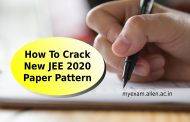How To Crack The New JEE 2020 Paper Pattern