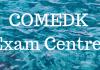 COMEDK Exam Centres