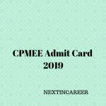 CPMEE Admit Card 2019