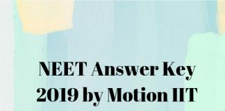 NEET Answer Key 2019 by Motion IIT JEE