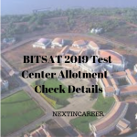 BITSAT 2019 Test Center Allotment Check Details