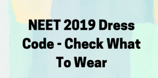 NEET 2019 Dress Code - Check What To Wear
