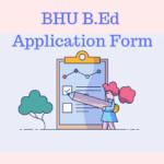BHU B.Ed Application Form