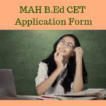 MAH B.Ed CET Application Form