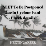 NEET To Be Postponed Due to Cyclone Fani- Check details