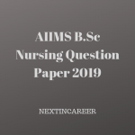 AIIMS B.Sc Nursing Question Paper 2019
