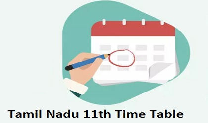 Tamil Nadu 11th Time Table 2020: TN Plus 1 Time Table 2020