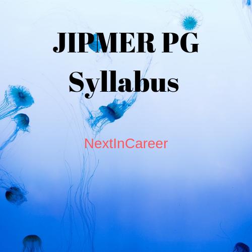 JIPMER PG Syllabus 2020: Exam Pattern, Detailed Syllabus