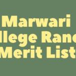 Marwari College Ranchi Merit List