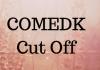 COMEDK Cut Off