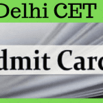 Delhi CET Admit Card