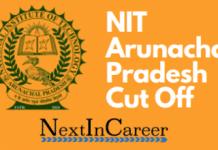 NIT Arunachal Pradesh Cut Off