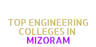Top Engineering Colleges in Mizoram