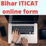 Bihar ITICAT Online Form