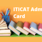 ITICAT Admit Card