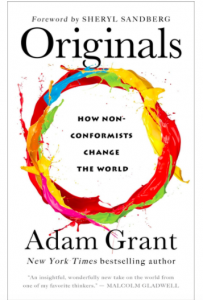 Originals- How Non-Conformists will rule the World by Adam Grant