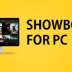 Download Showbox for pc Windows 7/8/10 - Latest Version