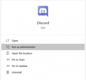 click on the Run as administrator option in here which will run Discord on your computer with administrator privileges