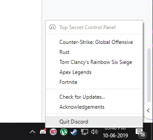 right-click on the Discord icon in the taskbar and select Quit Discord