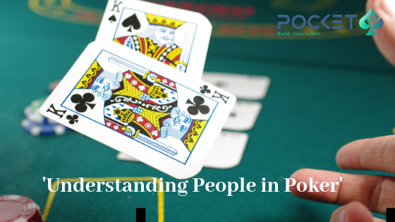 Poker and People Psychology: Understanding The Game Essentials