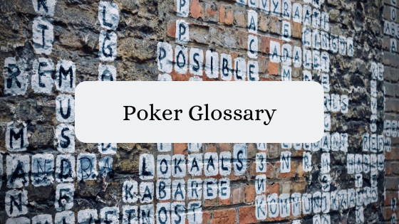 important poker words poker glossary