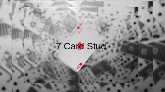 Learn seven card Stud